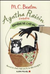 Agatha Raisin enquête T.2 ; remède de cheval - Couverture - Format classique