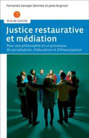 Justice restaurative et médiation ; pour une philosophie et un processus de socialisation, d'éducation et d'émancipation - Couverture - Format classique