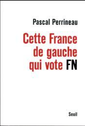 Cette France de gauche qui vote FN - Couverture - Format classique