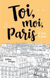 Toi, moi, Paris et tout le reste - Couverture - Format classique