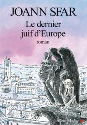 Le dernier juif d'Europe - Couverture - Format classique