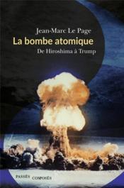 La bombe atomique ; de Hiroshima à Trump - Couverture - Format classique