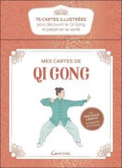 Mes cartes de qi gong ; 75 cartes illustrées pour découvrir le qi gong et préserver sa santé - Couverture - Format classique