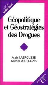 Géopolitique Et Géostratégies Des Drogues - Couverture - Format classique