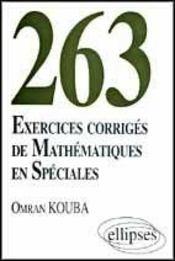 263 Exercices Corriges De Mathematiques En Speciales - Intérieur - Format classique