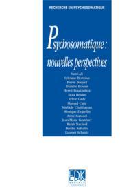 Psychosomatique ; nouvelles perspectives - Couverture - Format classique