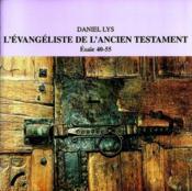 L'évangéliste de l'Ancien testament ; Esaïe, 40-55 - Couverture - Format classique