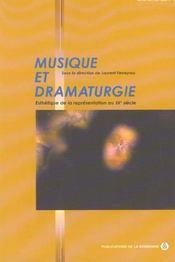 Musique et dramaturgie esthetique de la representation au xxe siecle - Intérieur - Format classique