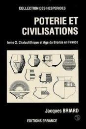 Poterie et civilisations tome 2 - le chalcolithique et l'age du bronze en france - Couverture - Format classique
