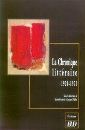 La chronique litteraire. 1920-1970 - Intérieur - Format classique
