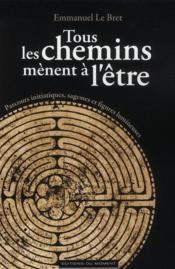 telecharger Tous les chemins menent a l'etre livre PDF/ePUB en ligne gratuit