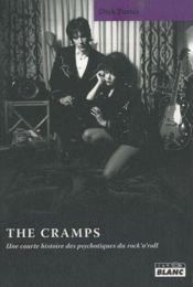 The Cramps ; une courte histoire des psychotiques du rock'n'roll - Couverture - Format classique