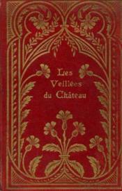 Les veillées du château précédé d'une note de léon chauvin - Couverture - Format classique