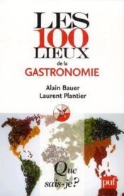 Les 100 lieux de la gastronomie mondiale - Couverture - Format classique