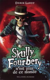 Skully Fourbery n'est plus de ce monde - Couverture - Format classique