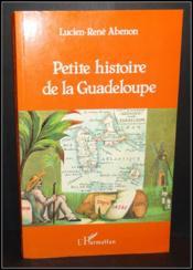 Petite histoire de la Guadeloupe - Couverture - Format classique