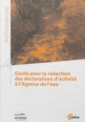 Guide pour la redaction des declarations d'activite a l'agence de l'eau coll performances 9q166 - Couverture - Format classique