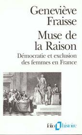 Muse de la raison ; démocratie et exclusion des femmes en France - Intérieur - Format classique
