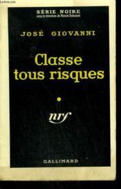 Classe Tous Risques. Collection : Serie Noire N° 428 - Couverture - Format classique