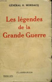 Les Legendes De La Grande Guerre. - Couverture - Format classique