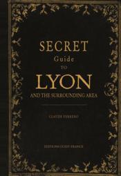 Guide secret de Lyon et de ses environs - Couverture - Format classique