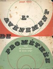 L'Avenement De Promethee - Essai De Sociologie De Notre Temps - Couverture - Format classique