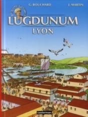 Les voyages d'Alix T.30 ; Lugdunum Lyon - Couverture - Format classique