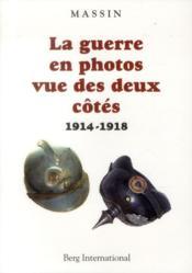 La guerre en photos vue des deux côtés ; 1914-1918 - Couverture - Format classique