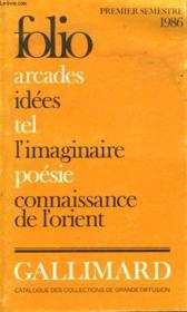 Premier Semestre 1986 Folio Arcades, Idees, Tel, L'Imaginaire, Poesie, Connaissance De L'Orient - Couverture - Format classique