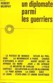 Un Diplomate Parmi Les Guerriers - Diplomat Among Warriors - Couverture - Format classique