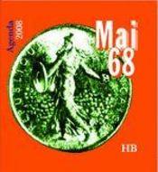 Mai 68 -Agenda 2008 - Intérieur - Format classique