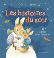 Pierre Lapin : les histoires du soir - Couverture - Format classique