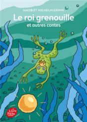 Le roi grenouille et autres contes - Couverture - Format classique