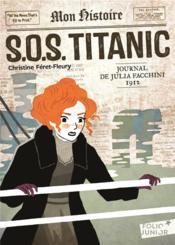 S.O.S. Titanic ; journal de Julia Facchini, 1912 - Couverture - Format classique