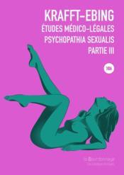 Études médico-legales, psychopathia sexualis avec recherches spéciales sur l'inversion sexuelle t.3 - Couverture - Format classique