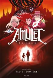 Amulet T.7 ; feu et lumière - Couverture - Format classique