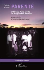 Parente - l'odyssee d'une famille en afrique et en amerique - Couverture - Format classique