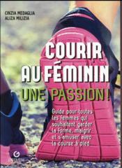 Courir au féminin ; une passion - Couverture - Format classique