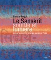 Le sanskrit, souffle et lumière : voyage au coeur de la langue sacrée de l'Inde - Couverture - Format classique