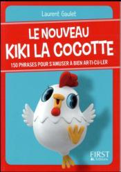 Le Nouveau Kiki La Cocotte 150 Phrases Pour S Amuser A Bien Ar Ti Cu Ler Laurent Gaulet