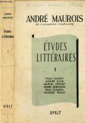 ETUDES LITTERAIRES - TOME 1 : Paul Valéry - André Gide - Marcel Proust - Henri Bergson - Paul Claudel - Chalres Peguy. - Couverture - Format classique