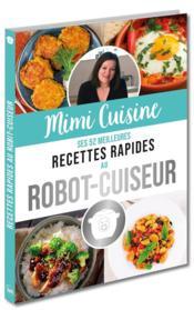Mimi cuisine ; ses 52 meilleures recettes rapides au robot-cuiseur - Couverture - Format classique
