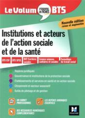 Le volum' ; BTS ; institutions et acteurs de l'action sociale et de la santé - Couverture - Format classique