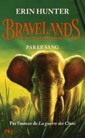Bravelands T.3 ; par le sang - Couverture - Format classique