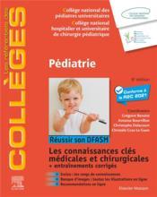 Pédiatrie : réussir son DFASM ; les connaissances clés médicales et chirurgicales + entraînements corrigés (8e édition) - Couverture - Format classique