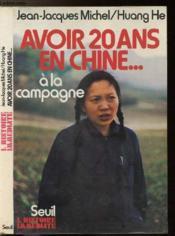 Avoir Vingt Ans En Chine... A La Campagne - Couverture - Format classique