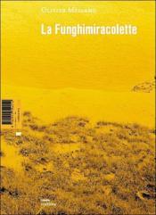 La funghimiracolette ; et autres trésors de l'équilibre - Couverture - Format classique