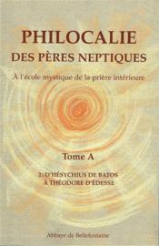 Philocalie des pères neptiques t.A2 ; d'Hésychius de Batos à Théodore d'Edesse - Couverture - Format classique