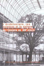 L'architecture, les sciences et la culture de l'histoire au xixe siecle - Intérieur - Format classique