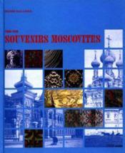 Souvenirs Moscovites 1860-1930 - Couverture - Format classique
